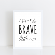 Quadro Be Brave – Arte Digital