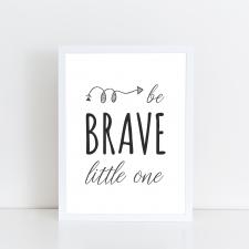 Quadro Be Brave – Arte Digital