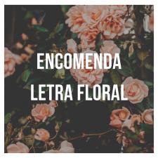 Encomende sua Letra Floral